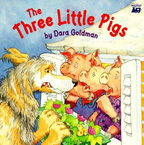 The three little pigs by Dara Goldman