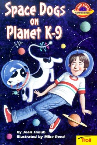 Space dogs on planet K-9 by Joan Holub