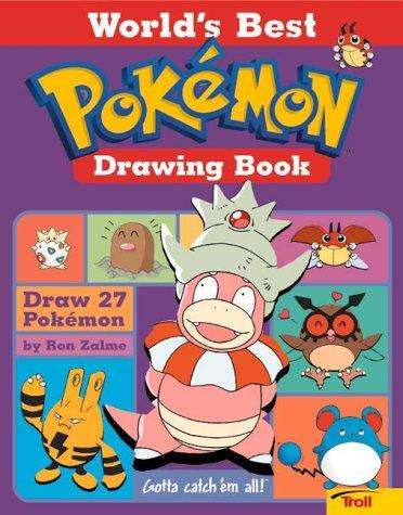 World'S Best Pokemon Drawing Book by Ron Zalme