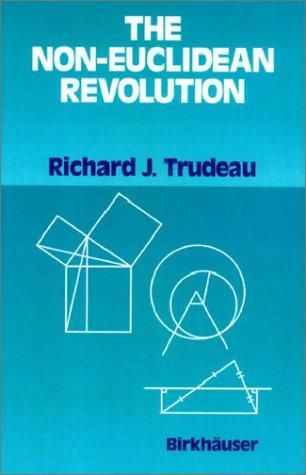 The non-Euclidean revolution by Richard J. Trudeau