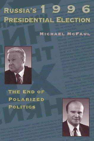 Russia's 1996 presidential election by Michael McFaul