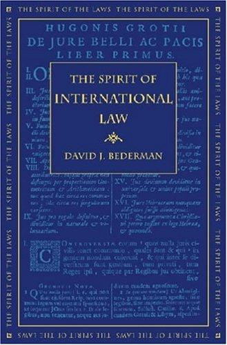 The Spirit of International Law (The Spirit of the Laws) by David J. Bederman
