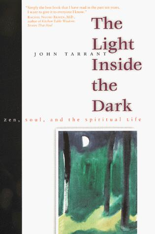 The Light Inside the Dark by John Tarrant