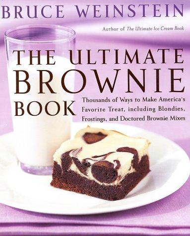The Ultimate Brownie Book by Bruce Weinstein