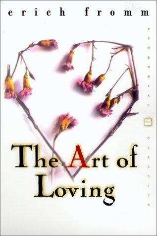 The Art of Loving (Perennial Classics) by Erich Fromm