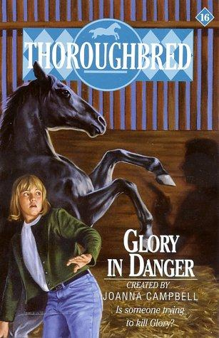 Glory in Danger (Thoroughbred, No 16) by Joanna Campbell