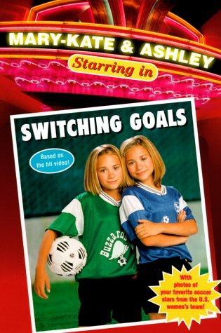 Mary-Kate & Ashley Starring in: Switching Goals by Lisa Fiedler