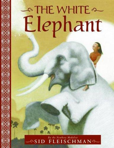 The White Elephant by Sid Fleischman