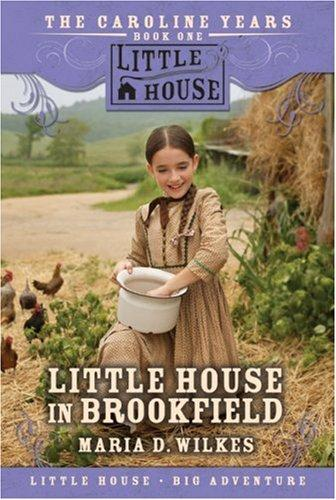 Little House in Brookfield (Little House) by Maria D. Wilkes