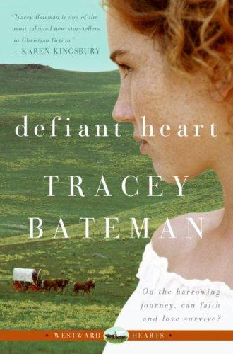 Defiant Heart (Westward Hearts Series #1)