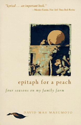 Epitaph for a Peach by David M. Masumoto