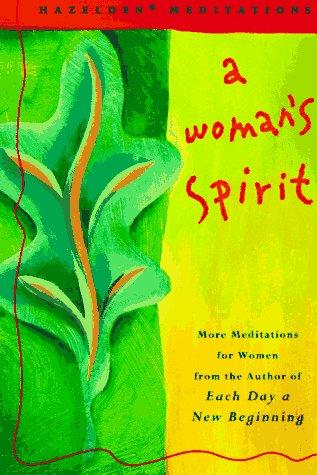 A Woman's Spirit: More Meditations for Women      the Author of Each Day a New B