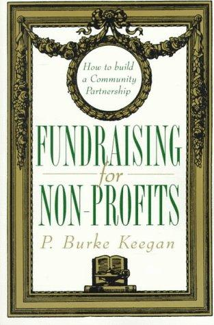 Fundraising for Nonprofits by P. Burke Keegan