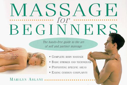Massage for beginners by Marilyn Aslani