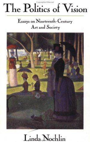 Image 0 of The Politics Of Vision: Essays On Nineteenth-century Art And Society (Icon Editi