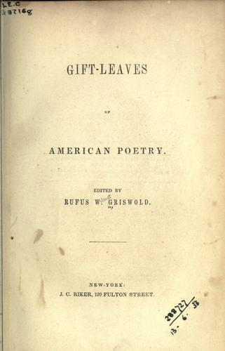 Gift-leaves of American poetry by Griswold, Rufus Wilmot