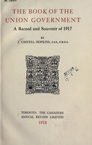 The book of the Union government by J. Castell Hopkins