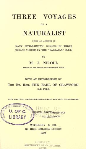 Three voyages of a naturalist by Michael John Nicoll
