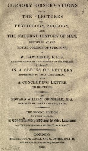 Cursory observations upon the Lectures on physiology, zoology, and the natural history of man by Edward William Grinfield