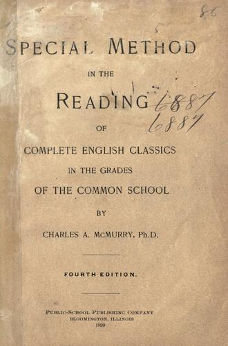 Special method in the reading of complete English classics in the grades of the common school.