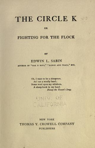 The  circle K, or, Fighting for the flock by Edwin L. Sabin