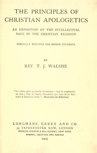The principles of Christian apologetics by Thomas Joseph Walshe