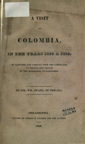 A visit to Columbia, in the years 1822 [and] 1823 by Duane, William