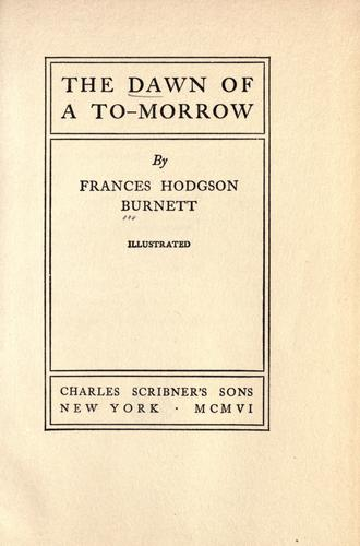 The dawn of to-morrow by Frances Hodgson Burnett