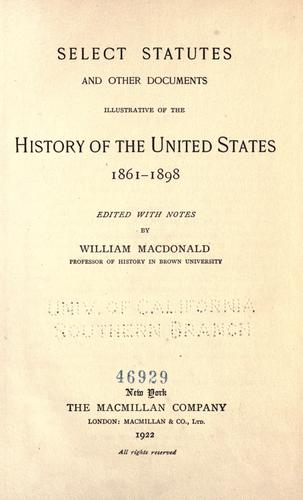 Select Statutes and other documents illustrative of the history of the United States, 1861-1898 by