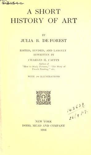 A short history of art by Julia B. De Forest