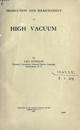 Production and measurement of high vacuum.