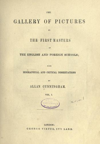 The gallery of pictures by the first masters of the English and foreign schools by Allan Cunningham