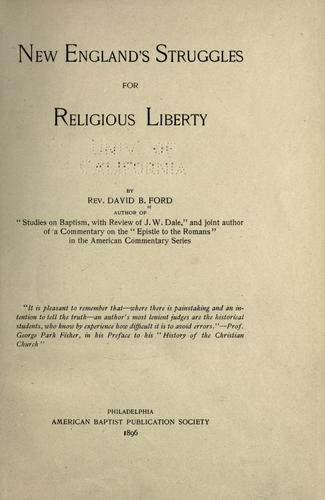 New England's struggles for religious liberty by David B. Ford