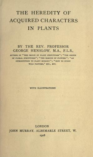 The heredity of acquired characters in plants by Henslow, George