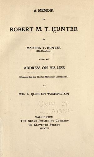 A memoir of Robert M.T. Hunter by Martha T. Hunter