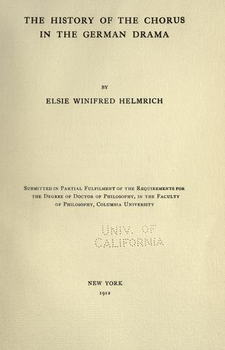 The history of the chorus in the German drama by Elsie Winifred Helmrich