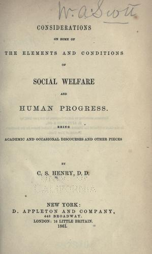 Considerations on some of the elements and conditions of social welfare and human progress by C. S. Henry