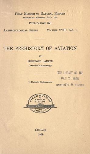 The prehistory of aviation by Berthold Laufer