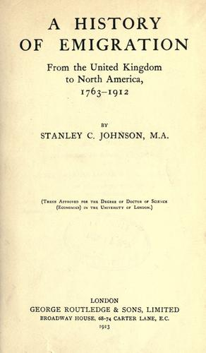 A history of emigration from the United Kingdom to North America, 1763-1912.