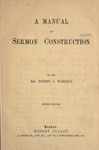 A manual of sermon construction by Robert John Wardell