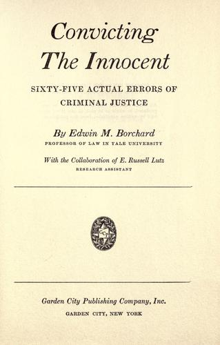 Convicting the innocent by Borchard, Edwin Montefiore