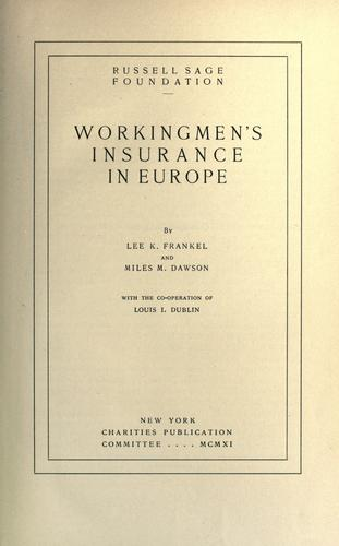 Workingmen's insurance in Europe by Lee K. Frankel