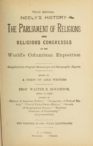 The parliament of religions by Houghton, Walter R.