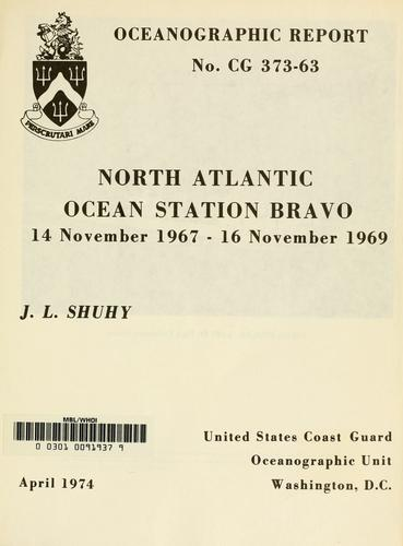 North Atlantic Ocean Station Bravo, 14 November 1967-16 November 1969 by Joseph L. Shuhy