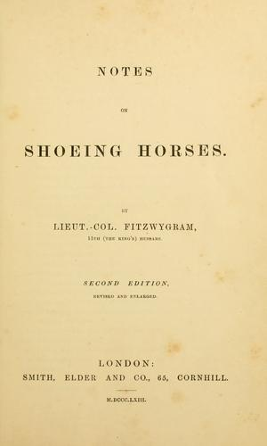 Notes on shoeing horses by Fitzwygram, Frederick Sir