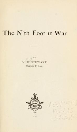 The N'th foot in war by M. B. Stewart