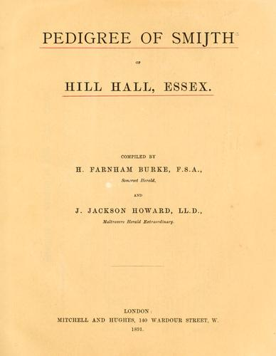 Pedigree of Smijth [sic] of Hill Hall, Essex by H. Farnham Burke