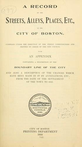 A record of the streets, alleys, places, etc., in the city of Boston by