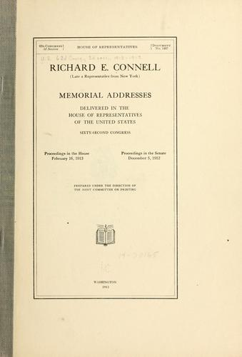Richard E. Connell (late a representataive from New York) Memorial addresses by United States. 62d Congress, 3d session