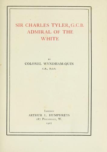 Sir Charles Tyler, G.C.B., admiral of the White by Windham Henry Wyndham-Quin